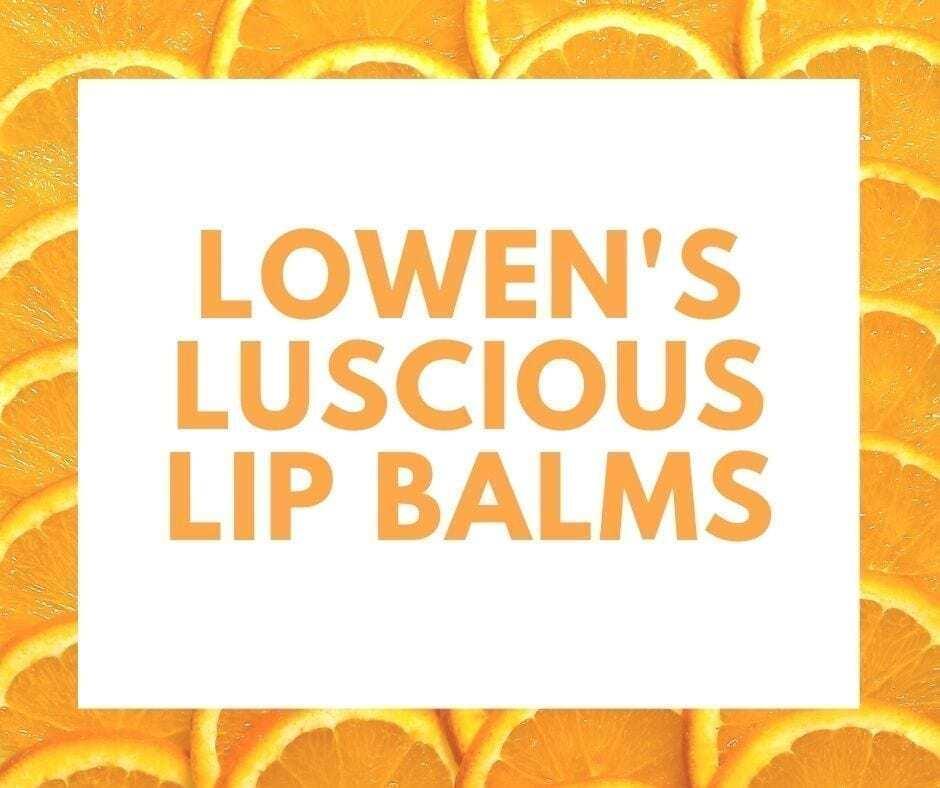 LOWEN's Luscious LIP BALMS