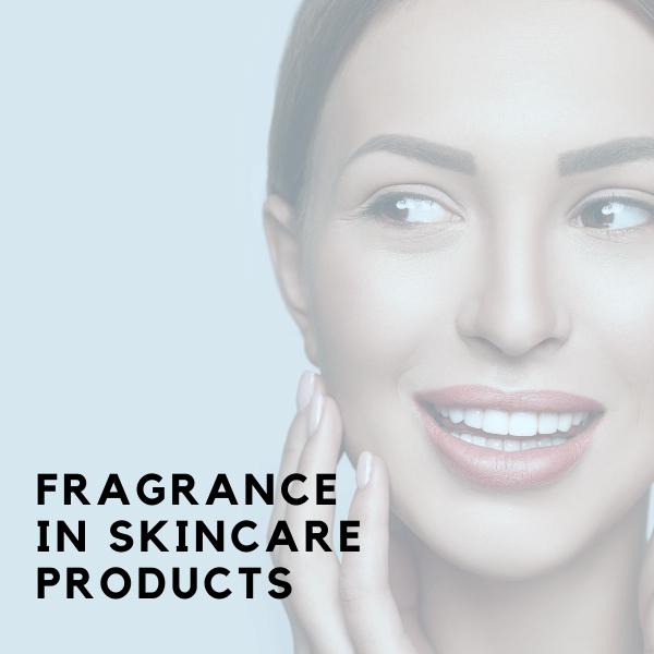 Fragrance In Skincare Routine
