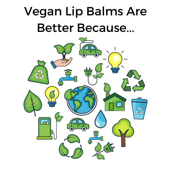 Vegan Lip Balms Because
